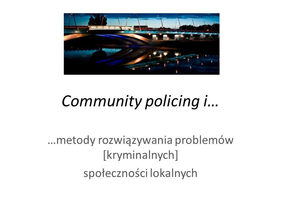 …metody rozwiązywania problemów [kryminalnych] społeczności lokalnych
